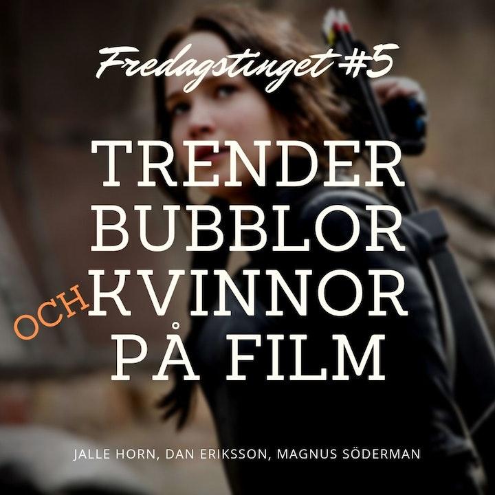 5. Trender, bubblor och kvinnor på film