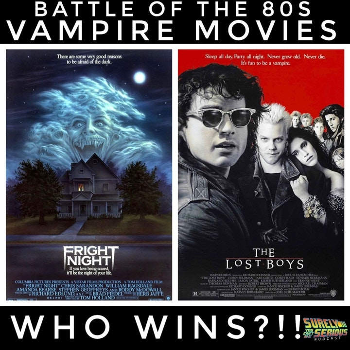 Fright Night ('85) or The Lost Boys ('87)?!  [Episode 2]