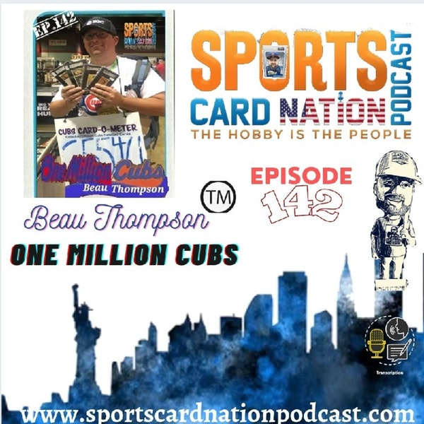 EP.142 w/Beau Thompson of One Million Cubs Project