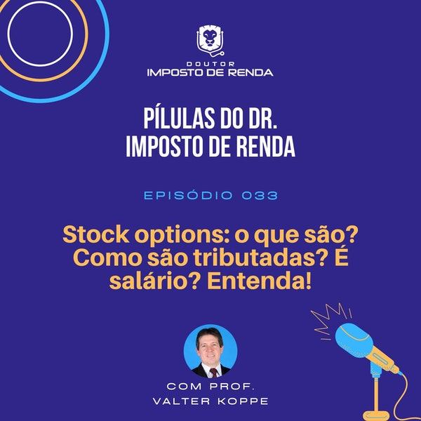 PDIR #033 – Stock Options: o que são? Como são tributadas? É salário? Entenda!