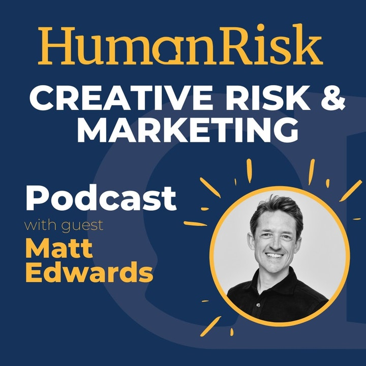 Matt Edwards on Creative Risk & Marketing
