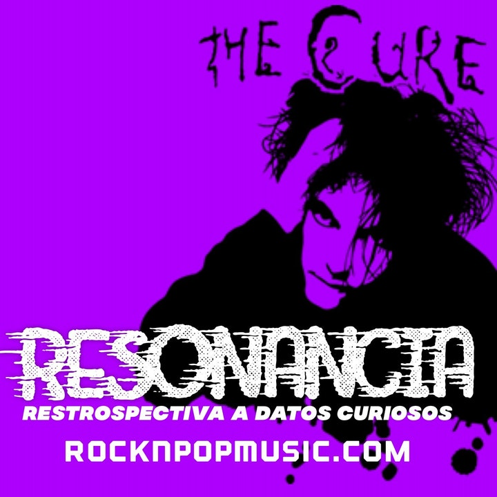 Resonancia #007 The Cure