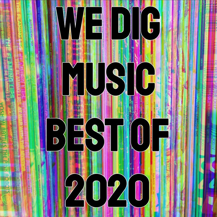 We Dig Music Favourite Songs Of 2020 Super Mega Ultra Badass Christmas Special!