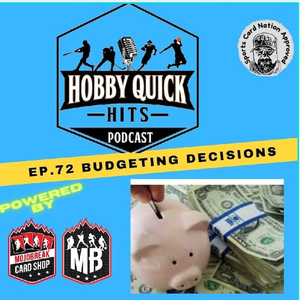 Hobby Quick Hits Ep.72 Budgeting Decisions