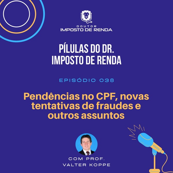 PDIR #038 –  Pendências no CPF, novas tentativas de fraudes e outros assuntos