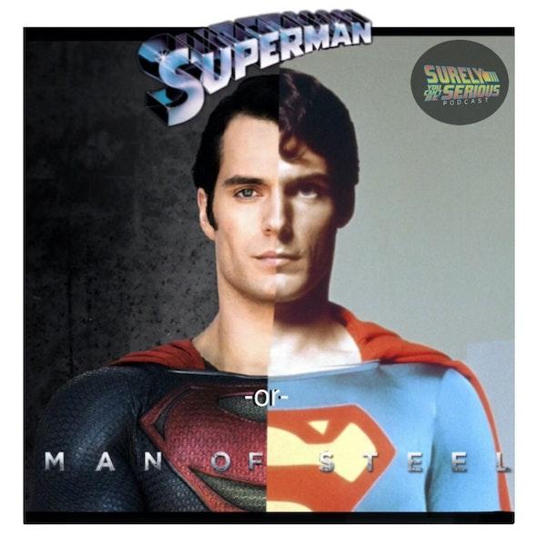 Superman I & II (1978 & 1981) -or- Man of Steel (2013)?! Image
