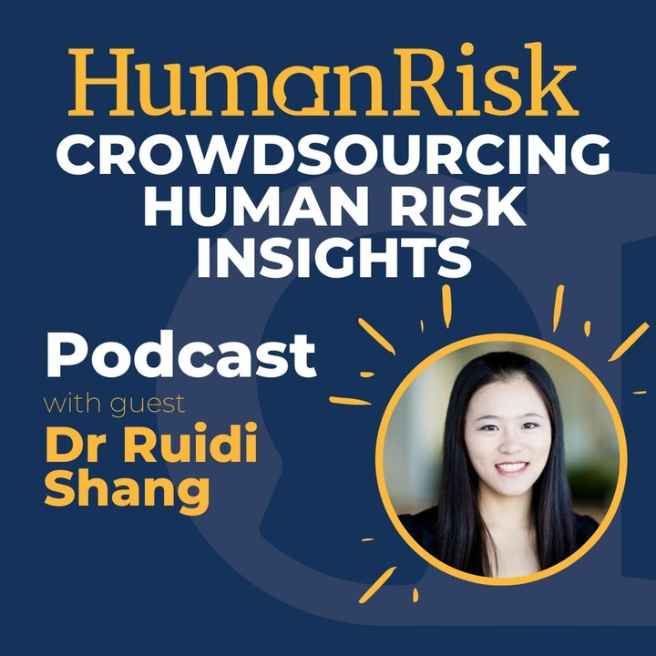 Dr Ruidi Shang on Crowdsourcing Human Risk Insights