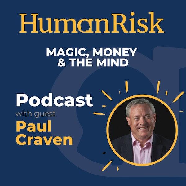 Paul Craven on Magic, Money & The Mind