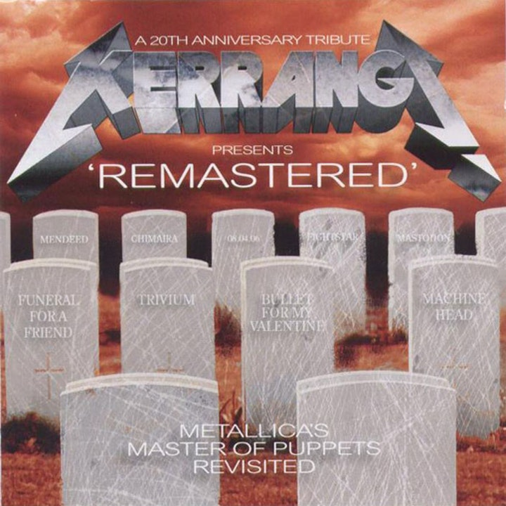 Free With This Months Issue 24 - Shayan from Trivax selects Kerrang ReMastered - Metallica's Master Of Puppets Revisited