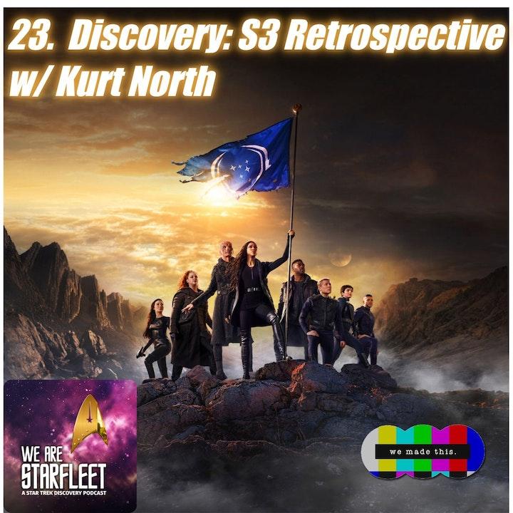 23. Discovery: S3 Retrospective w/ Kurt North