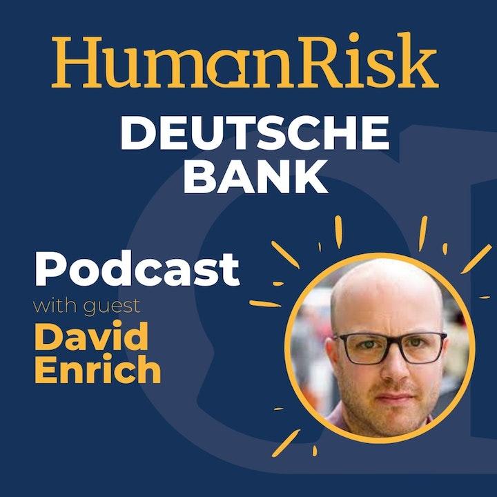 David Enrich on Deutsche Bank, Donald Trump & an Epic Trail of Destruction