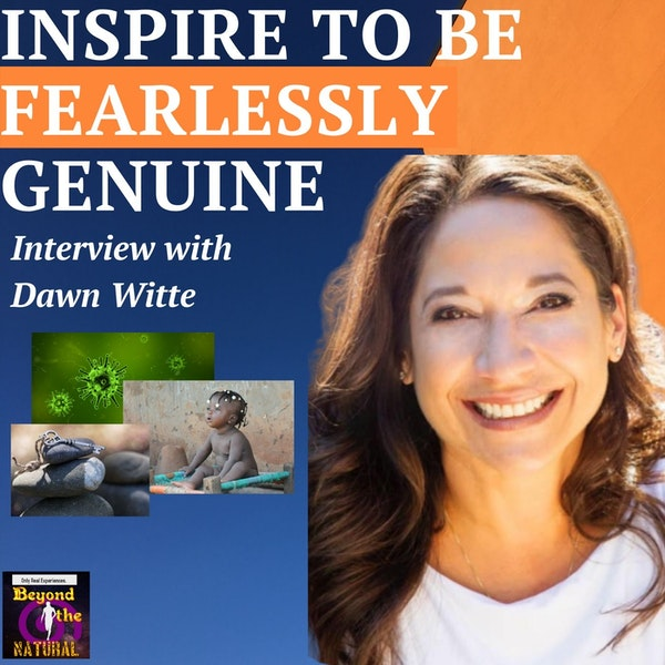 Inspire to Be Fearlessly Genuine Despite #Coronavirus with Dawn Witte