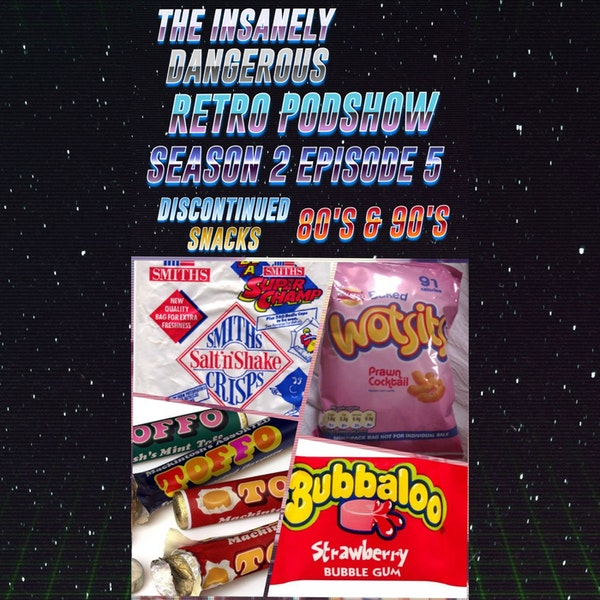 80S/90S DISCONTINUED SNACKS EPISODE 5 Image