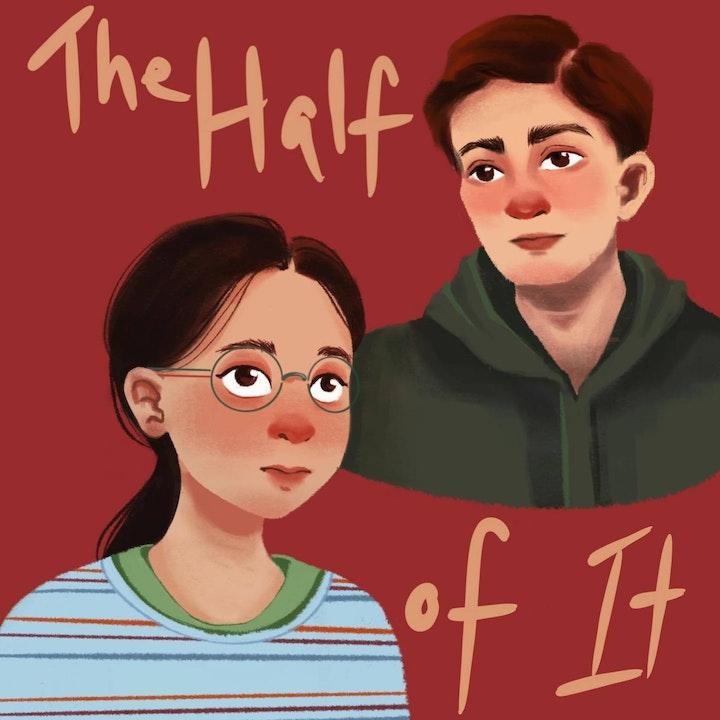 'The Half of It' w/ Raymond Luu, Renee Ya, Brian Tang