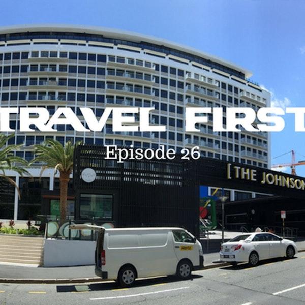 27: The Johnson Hotel Brisbane, Australia - Travel First with Chris Coleman & Alex First Episode 26