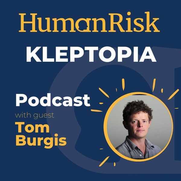 Tom Burgis on Kleptopia - how dirty money is conquering the world