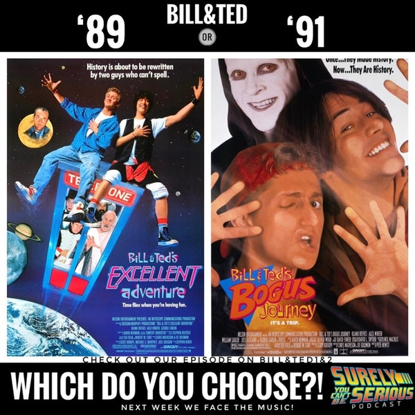 Bill and Ted's Excellent Adventure ('89) vs Bogus Journey ('91) Image