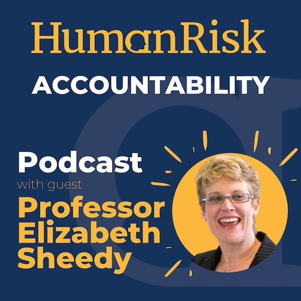 Professor Elizabeth Sheedy on how Accountability can reduce Human Risk