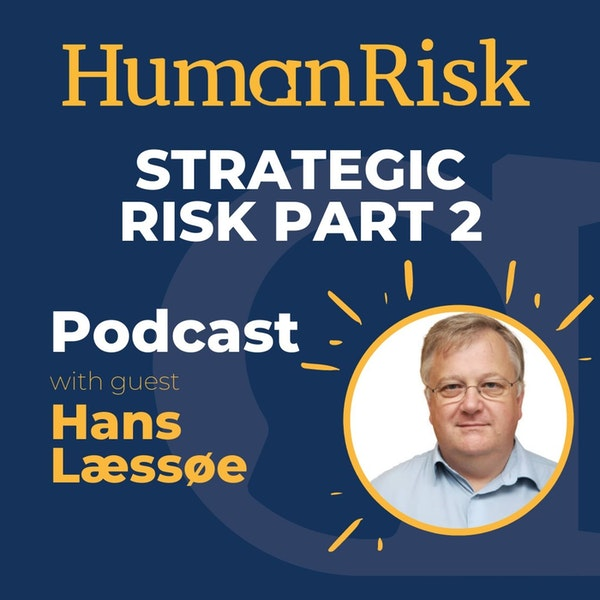 Hans Læssøe on Strategic Risk — Part Two Image