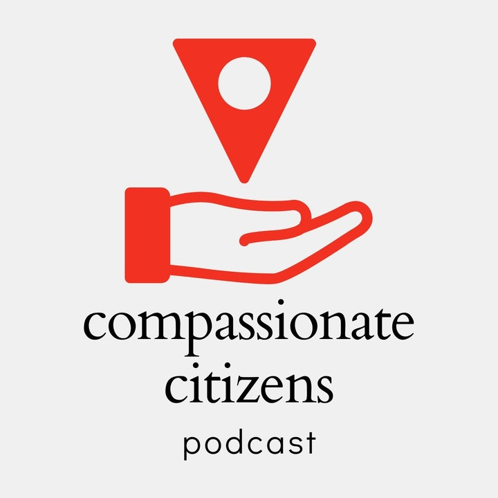Compassionate Citizens Podcast