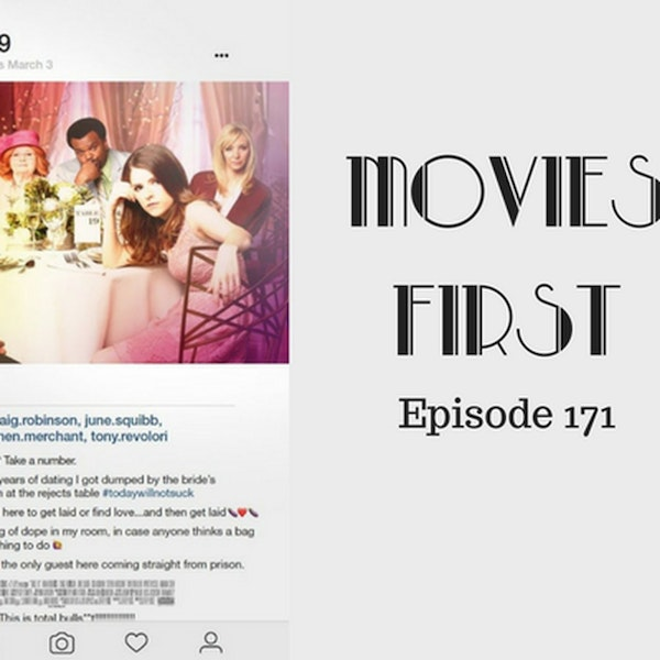 173: Table 19 - Movies First with Alex First Episode 171
