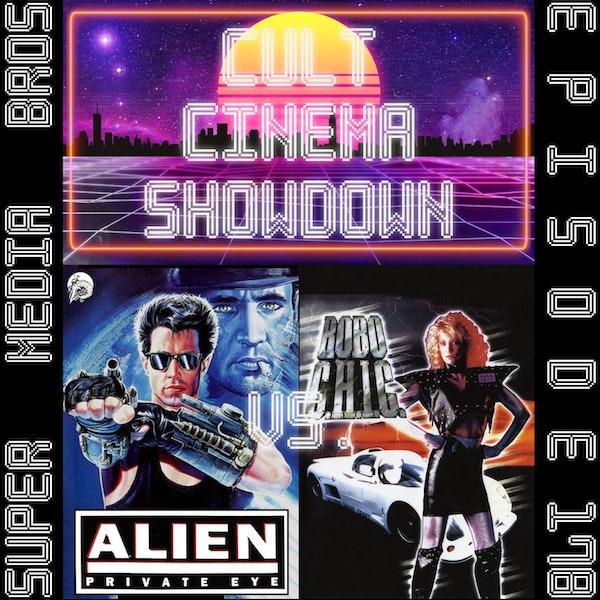 Cult Cinema Showdown 76: Alien Private Eye vs Robo-C.H.I.C. (Ep. 178) Image