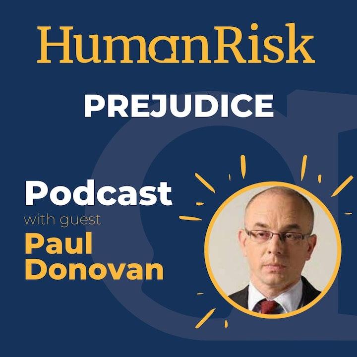 Paul Donovan on Prejudice & why it is so pernicious