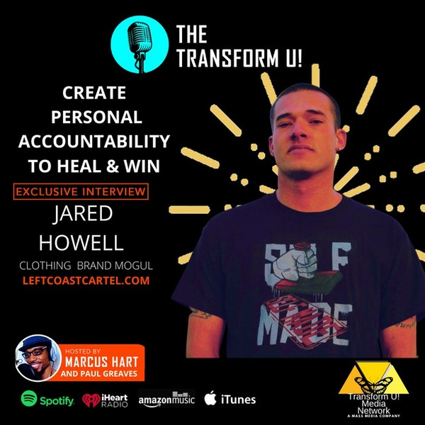 How to Develop Personal Accountability and Win | Clothing Brand Mogul Jared Howell