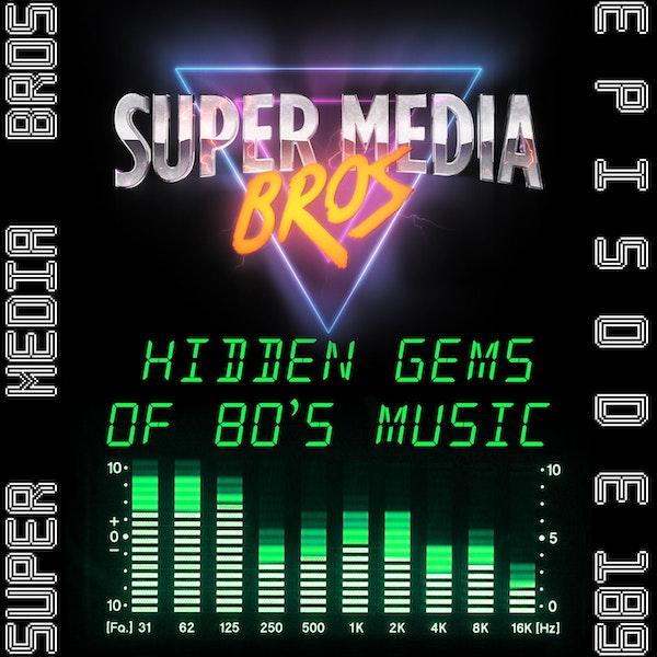 Hidden Gems of 80's Music (Ep.189) Image