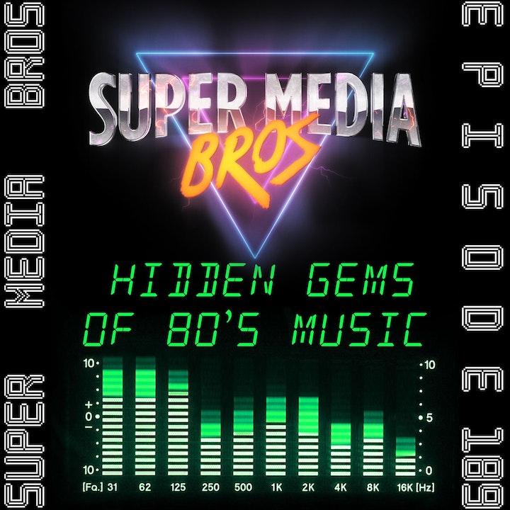 Hidden Gems of 80's Music (Ep.189)