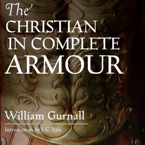 The Christian in Complete Armor: Chapter 3 Pt 2