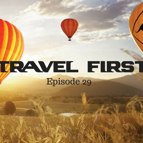 30: Hot Air Ballooning on Australia's Gold Coast - Travel First with Alex First & Chris Coleman Episode 29