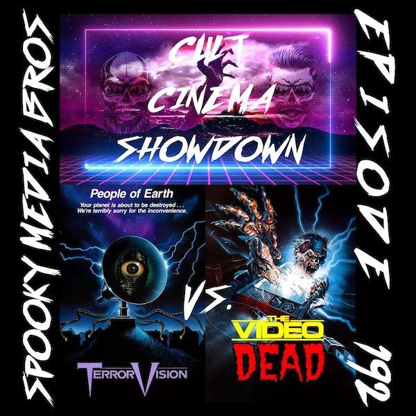 Cult Cinema Showdown 83: TerrorVision vs. The Video Dead (Ep. 192) Image