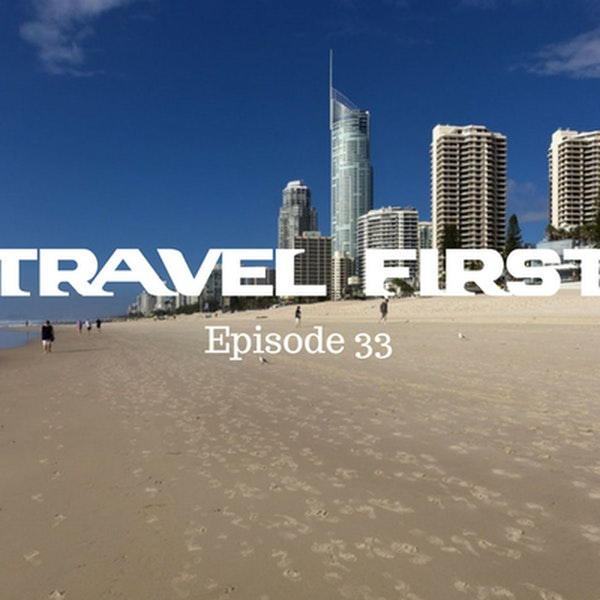 34: Four Days on The Gold Coast, Australia - Travel First with Alex First & Chris Coleman Episode 33