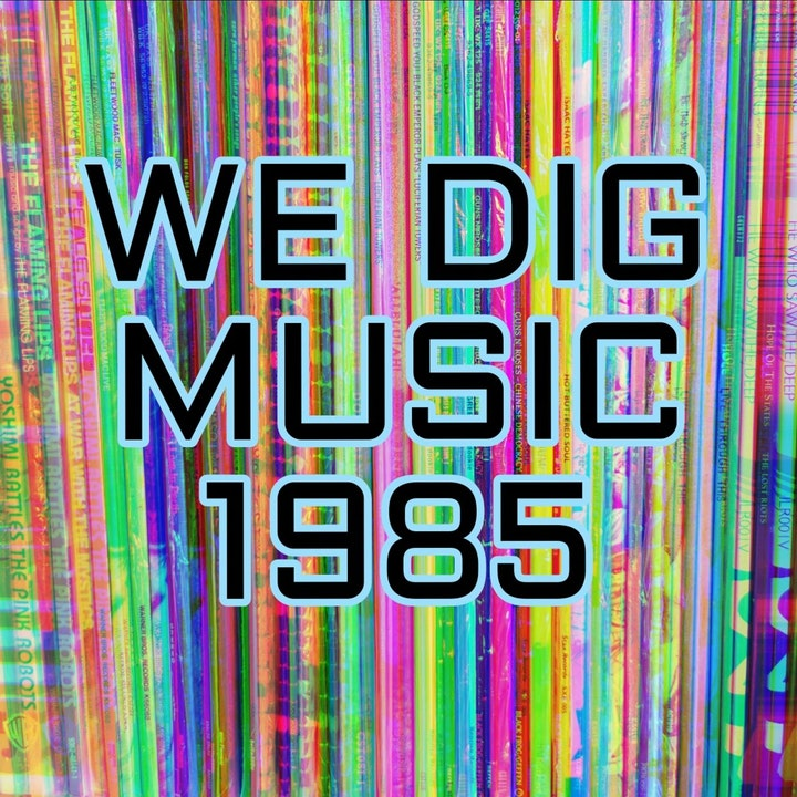 We Dig Music - Series 4 Episode 1 - Best of 1985