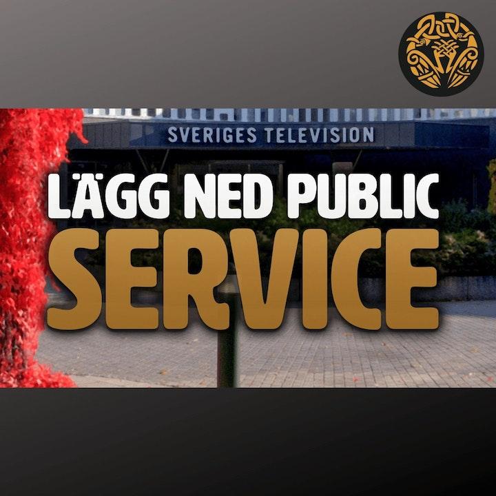 123. Lägg ned Public Service!