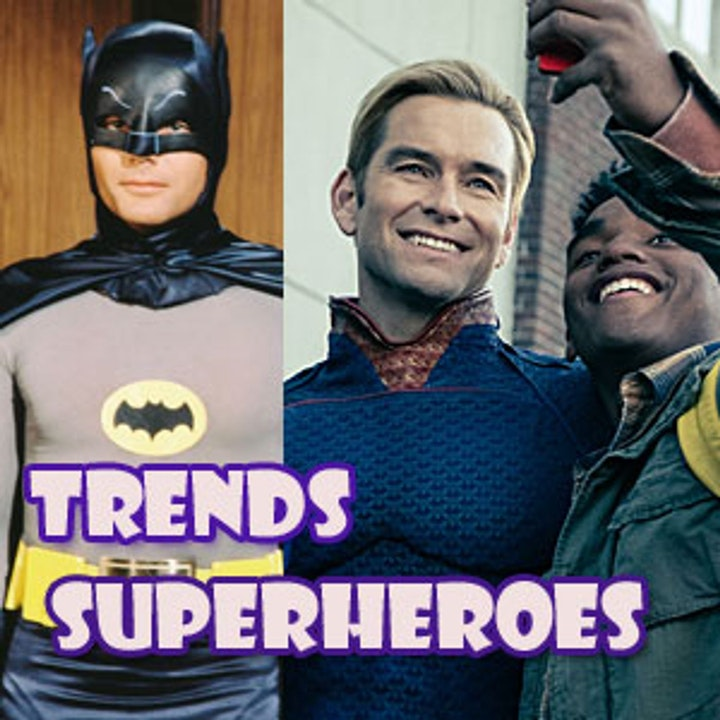 Trends Episode 1 Superheroes