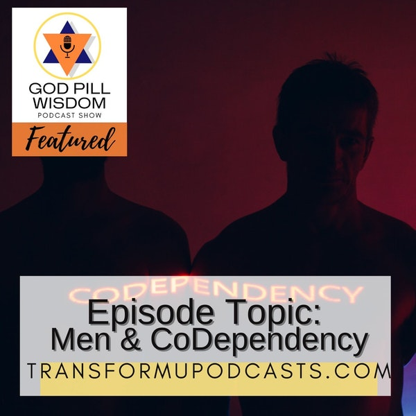 Advice for Men that are CoDependent
