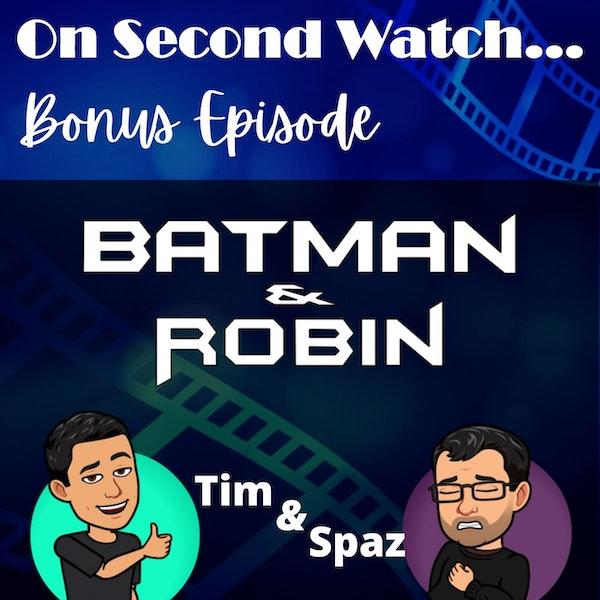 "BONUS - Spaz talks ""Batman and Robin"""