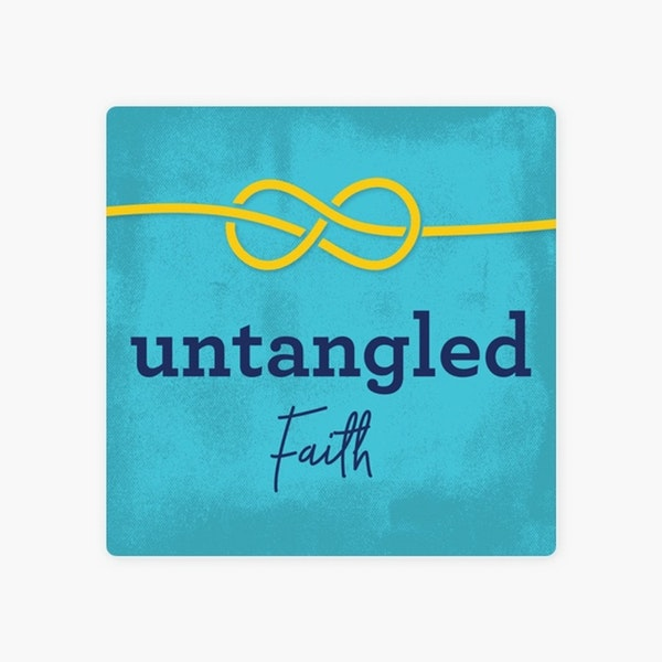 Untangled Faith Pt 2 Explanation Image