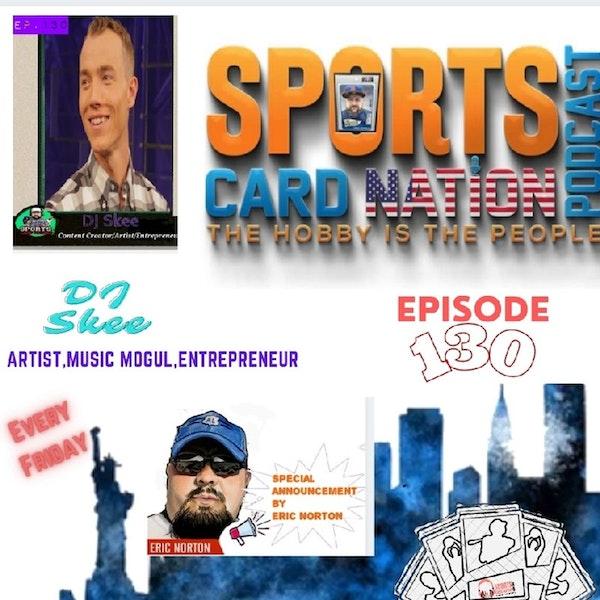 Ep.130 DJ Skee & Eric Norton