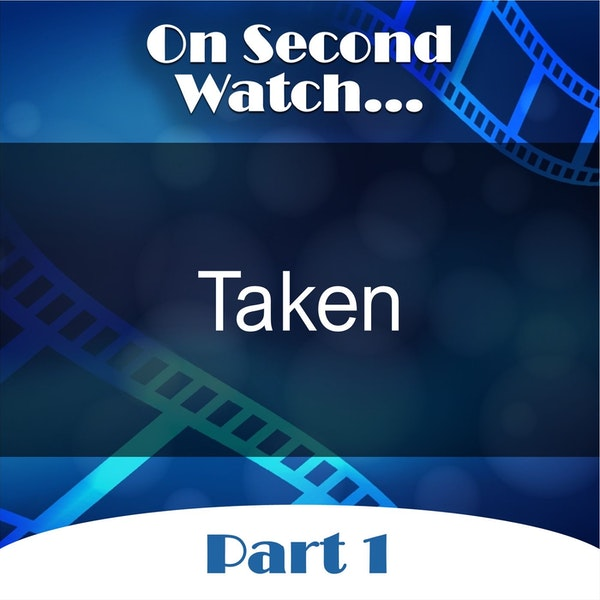 Taken (2008) - Part 1, Nostalgia Review