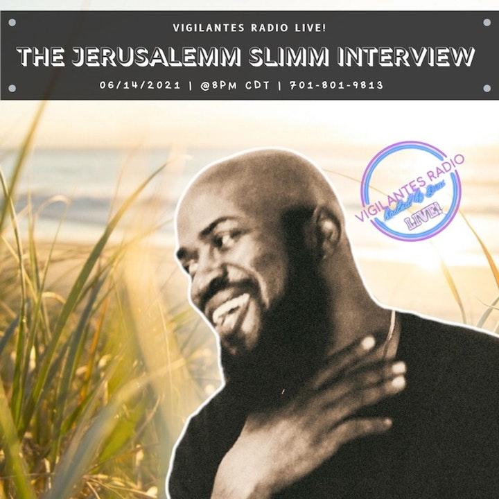 The Jerusalemm Slimm Interview.
