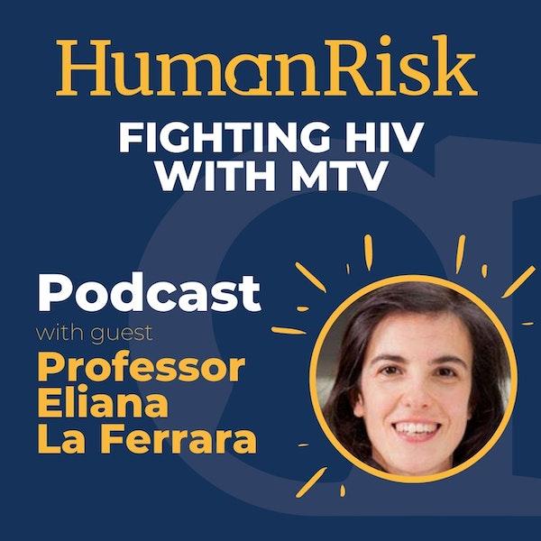 Professor Eliana La Ferrara on fighting HIV with MTV