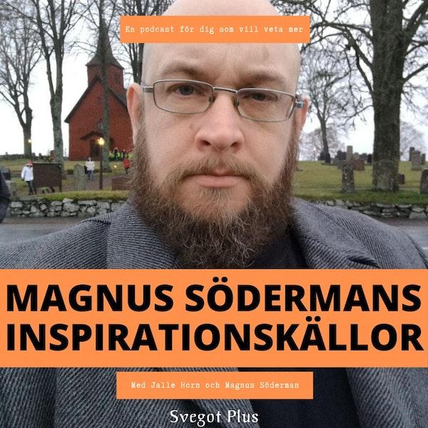 Om Magnus Södermans inspirationskällor