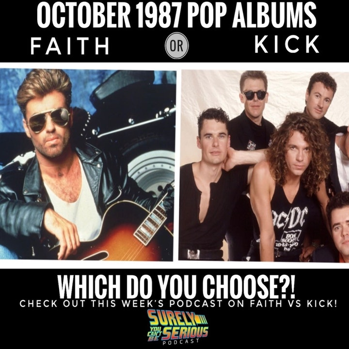 George Michael Faith (1987) or INXS KICK (1987)?!