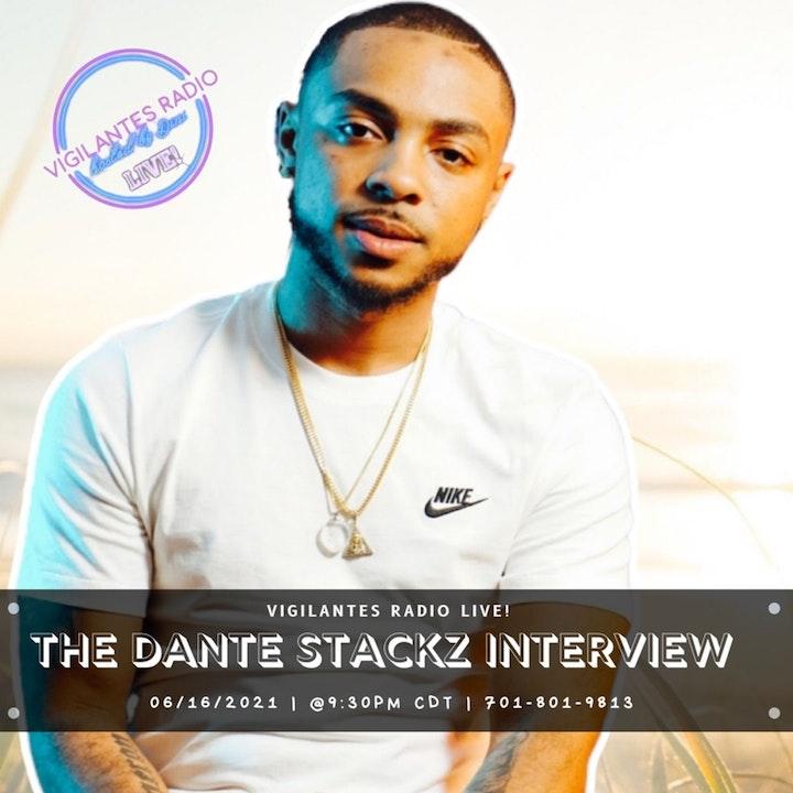 The Dante Stackz Interview.