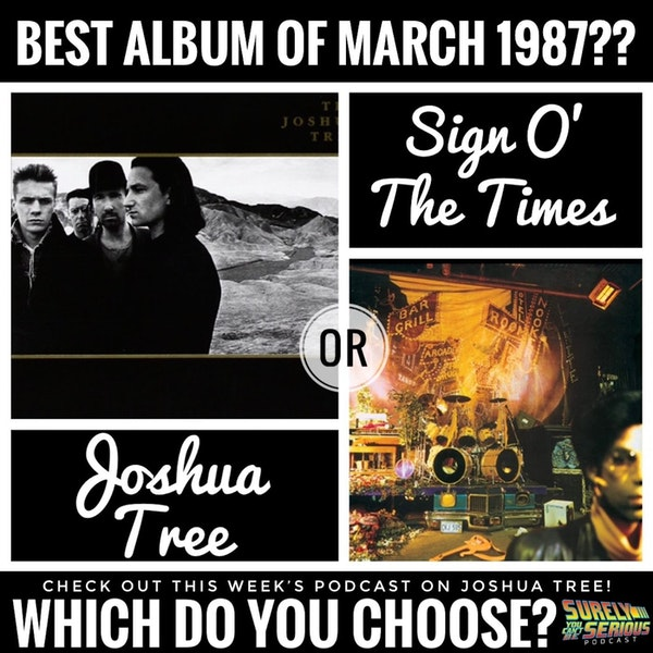 U2's Joshua Tree ('87) vs. Prince's Sign O' the Times ('87) (part 1) Image