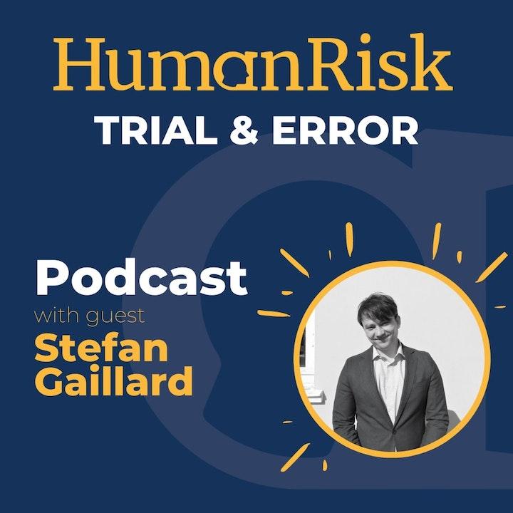 Stefan Gaillard on the importance of Trial & Error