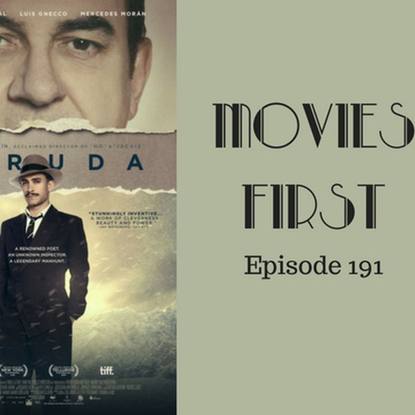 193: Neruda - Movies First with Alex First & Chris Coleman Episode 191